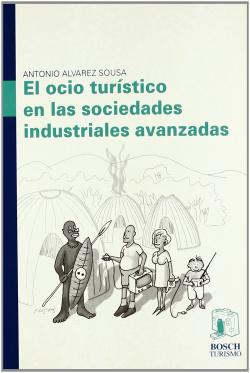 El ocio turistico en las sociedades industriales avanzadas