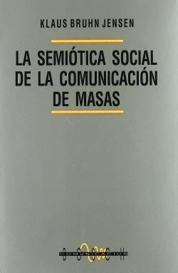 LA SEMIÓTICA SOCIAL DE LA COMUNICACIÓN DE MASAS