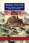 NAVARRA 1512-1530 CONQUISTA OCUPACION Y SOMETIMIENTO