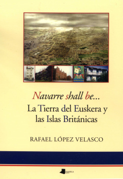 NAVARRE SHALL BE..TIERRA DE EUSKERA Y I. BRITANICAS
