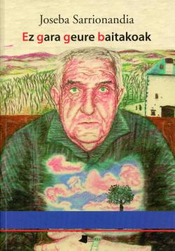 EZ GARA GEURE BAITAKOAK