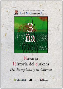 NAVARRA. HISTORIA DEL EUSKERA III. PAMPLONA Y SU CUENCA