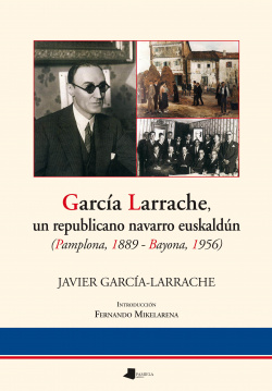 GARCIA LARRACHE UN REPUBLICANO NAVARRO EUSKALDUN