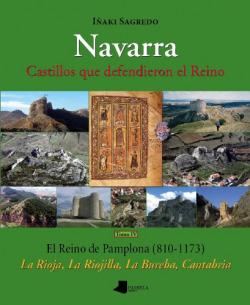 NAVARRA 4 CASTILLOS QUE DEFENDIERON EL REINO