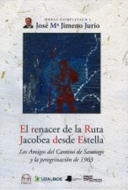 RENACER DE LA RUTA JACOBEA DESDE ESTELLA, EL LOS AMIGOS DEL