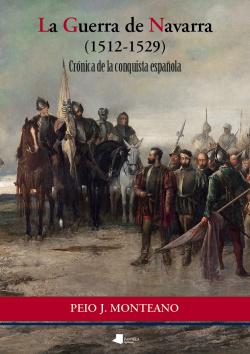 LA GUERRA DE NAVARRA (1512-1529) CRONICA DE LA CONQUISTA ESP