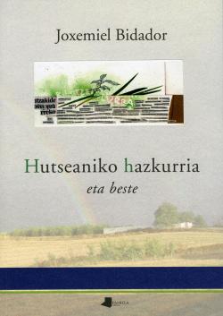 HUTSENIAKO HAZKURRIA ETA BESTE