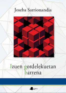 IZUEN GORDELEKUETAN BARRENA