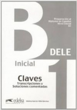 (B1.INICIAL.CLAVES).PREPARACION D.E.L.E. DIPLOMA ESPAÑOL