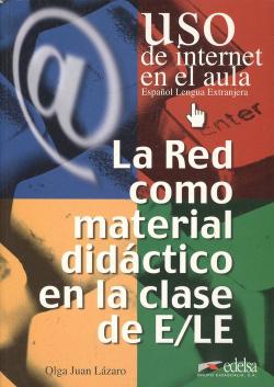 La red como material didáctico en la clase de E/LE (español como lengua extranjera)
