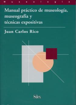 Manual práctico museología, museografía y técnicas expositivas