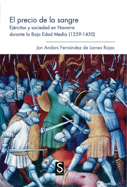 El precio de la sangre: ejercitos y sociedad en Navarra durante la baja Edad Media
