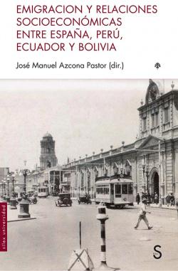 EMIGRACIÓN Y RELACIONES SOCIOECONóMICAS ENTRE ESPAñA, PERú, ECUADOR Y BOLIVIA