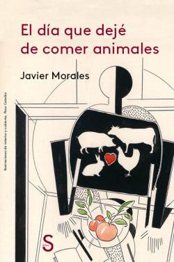EL DÍA QUE DEJE DE COMER ANIMALES