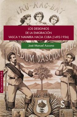 Los designios de la emigración vasca y navarra hacia Cuba (1492-1936)
