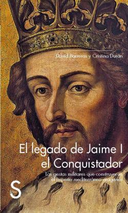 EL LEGADO DE JAIME I EL CONQUISTADOR. LAS GESTAS MILITARES Q