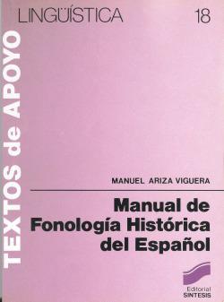 MANUAL FONOLOGIA HISTORICA DEL ESPAÑOLA.(LINGUISTICA)