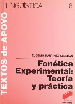 FONETICA EXPERIMENTAL: TEORIA Y PRACTICA.(LINGUISTICA)