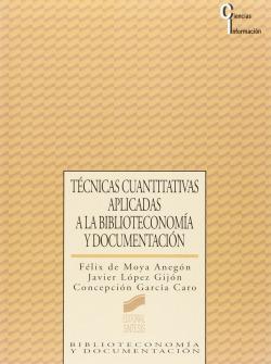 Técnicas cuantitativas aplicadas a la biblioteconomía y documentación