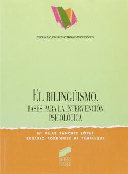 5.BILINGUISMO, EL.(BASES PARA LA INTERVENCION PSICOLOGICA)