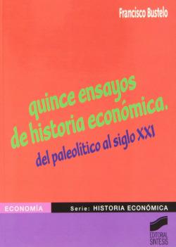 QUINCE ENSAYOS DE HISTORIA ECONOMICA -