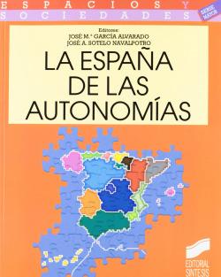 ESPAÑA DE LAS AUTONOMIAS, LA -
