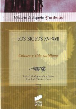 SIGLOS XVI - XVII, LOS (CULTURA Y VIDA COTID.)