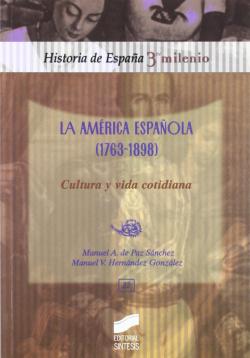 AMERICA ESPAÑOLA (1763-1898), LA. CULTURA Y VIDA