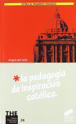 PEDAGOGIA DE INSPIRACION CATOLICA, LA