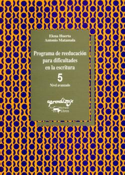 Programa de reeducación para dificultades en la escritura. Cuaderno 5. Nivel ava