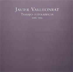 Javier Vallhonrat. Trabajos fotográficos 1991-1996