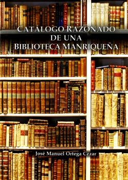 CATALOGO RAZONADO BIBLIOTECA MANRIQUEÑA