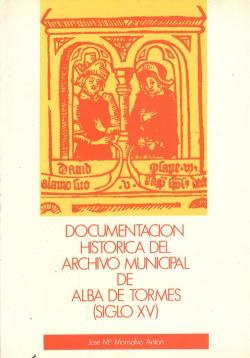 Documentacion historica del archivo municipal de alba tormes siglo XV