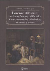 Lorenzo albarrán, un alaraceño muy polifacetico