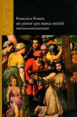 Francisco Frutet: un pintor que nunca existió