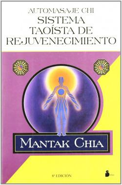 Automasaje chi - sistema taoista de rejuvenecimiento