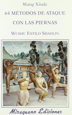 64 Métodos de Ataque con las Piernas. Wushu Estilo Shaolin