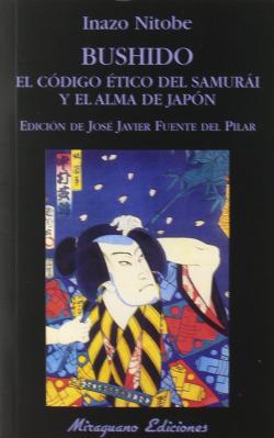 Bushido. El código ético del samurái y el alma de Japón
