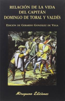 Relación de la vida del Capitán Domingo de Toral y Valdés
