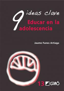 9 ideas clave:educar en la adolescencia