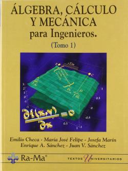 ALGEBRA,CALCULO Y MECANICA INGENIEROS I