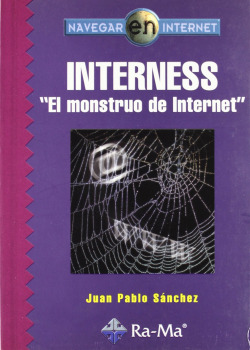INTERNESS EL MONSTRUO DE INTERNET.(NAVEGAR INTERNET)