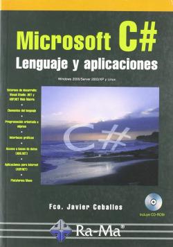 MICROSOFT C#: LENGUAJE Y APLICACIONES (+CD)
