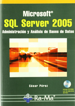 MSOFT.SQL SEVER 2005 (+CD): ADMON: Y ANALISIS BASES DATOS