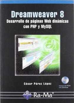 DREAMWEAVER 8 (INC.CD): DES.PAG.WEB DINAMICAS PHP Y MYSQL