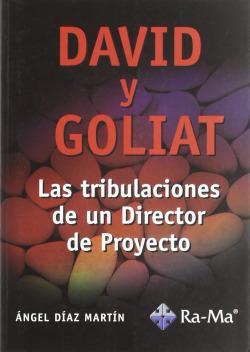 DAVID Y GOLIAT: TRIBULACIONES DE UN DIRECTOR DE PROYECTO