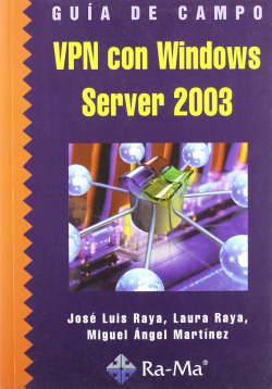 VPN CON WINDOWS SERVER 2003.(GUIA DE CAMPO)