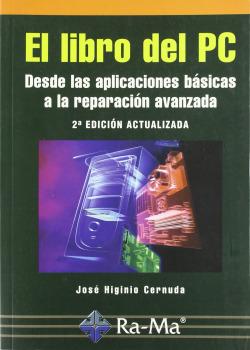 LIBRO DEL PC (2ª ED.): DESDE APLIC.BASICAS A REPAR.AVANZ.