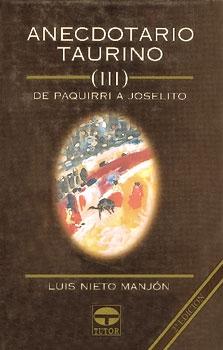 Anecdotario taurino III.De Paquirri a Joselito