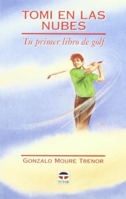 Tomi en las nubes. tu primer libro de golf